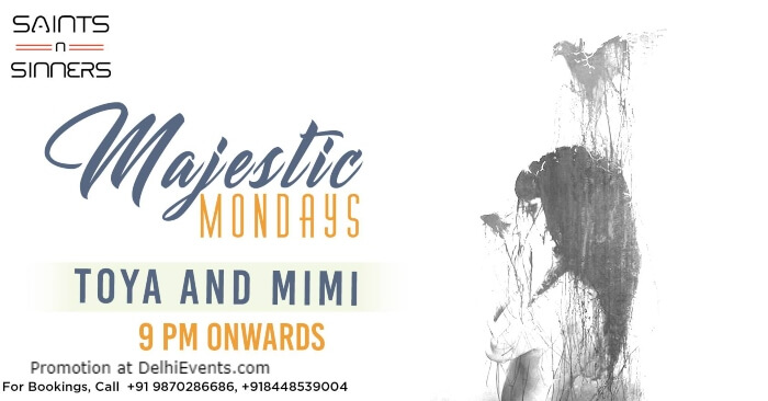 Majestic Mondays Toya Mimi Saints N Sinners Gurugram Creative