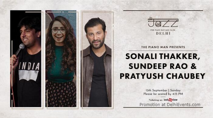 Standup Comedy Sonali Sundeep Pratyush Piano Man Jazz Club Safdarjung Enclave Creative