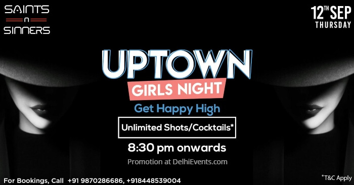 Uptown Girls Night Saints Sinners Gurugram Creative