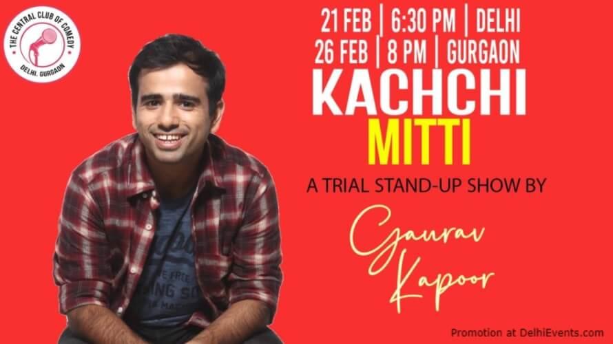 KachchiMitti Standup Comedy Show Gaurav Kapoor Akshara Theatre Baba Kharak Singh Marg Creative