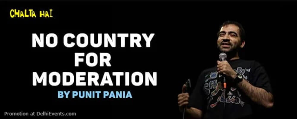No Country For Moderation Standup Comedy Show Punit Pania Akshara Theatre Baba Kharak Singh Marg Creative