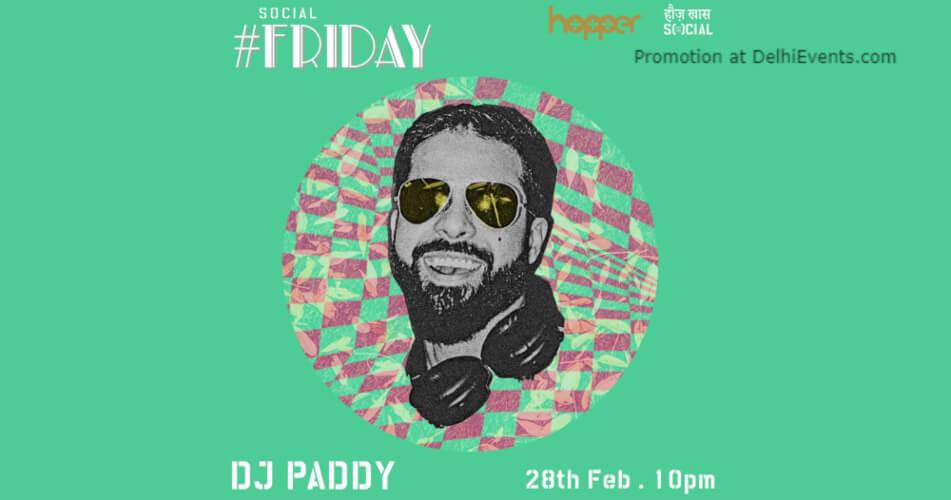Social #Friday Dj Paddy Hauz Khas Creative