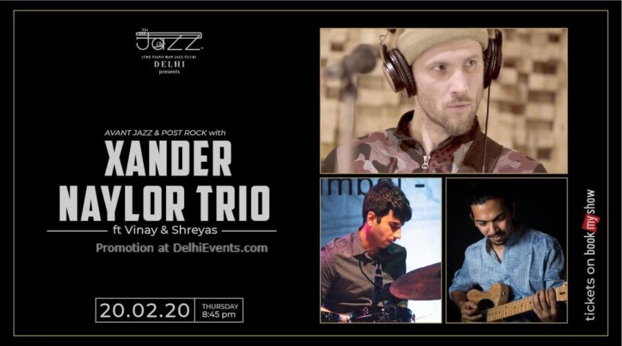 Xander Naylor Trio Piano Man Jazz Club Safdarjung Enclave Creative