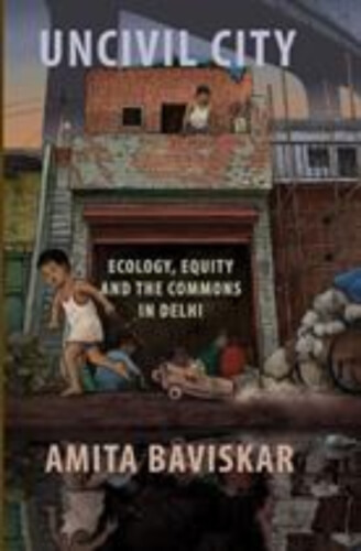 Uncivil City Ecology Equity Commons Delhi Book Cover