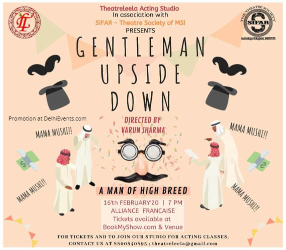 Gentleman Upside Down Comedy Play Alliance Francaise Lodhi Road Creative