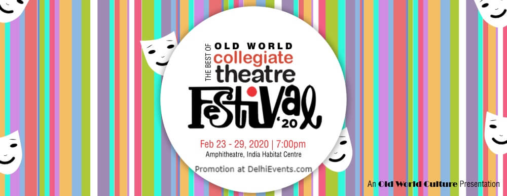 Old World Collegiate Theatre Festival 2020 India Habitat Centre Lodhi Road Creative