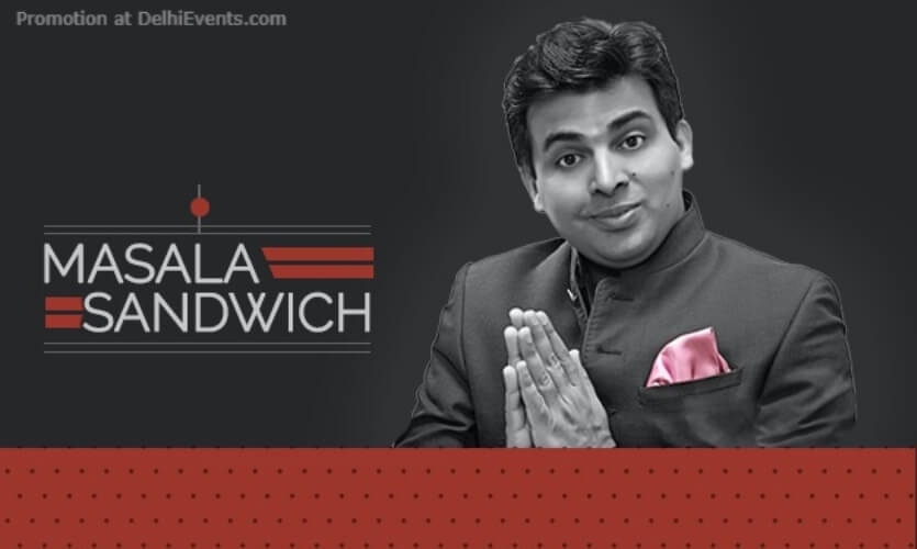 Masala Sandwich Standup Comedy Amit Tandon India Habitat Centre Lodhi Road Creative