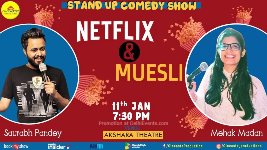Netflix Muesli Standup Comedy Saurabh Pandey Mehak Madan Akshara Theatre Baba Kharak Singh Marg Creative