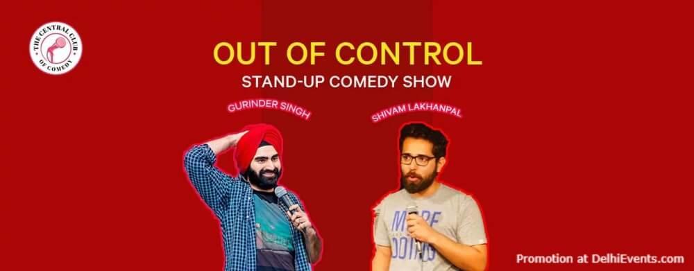 Out Control Standup Comedy Gurinder Shivam Akshara Theatre Baba Kharak Singh Marg Creative