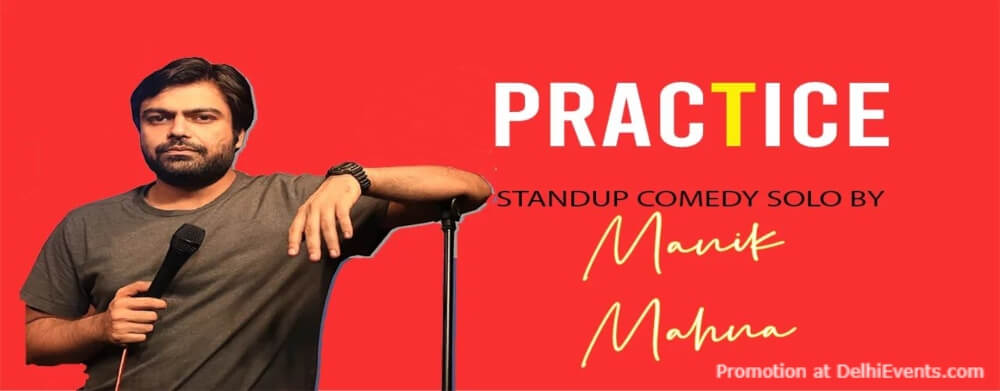 Practice Standup comedy show Manik Mahna Akshara Theatre Baba Kharak Singh Marg Creative