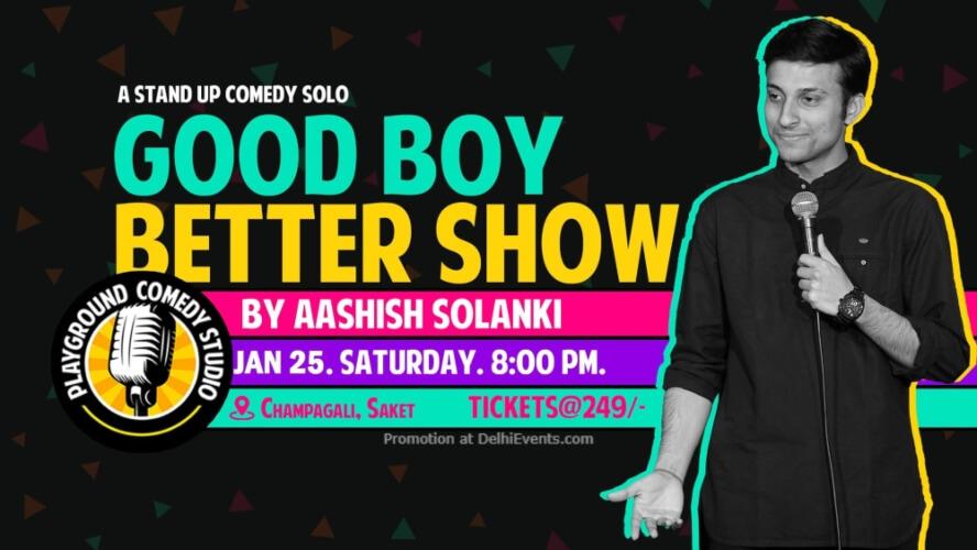 Good Boy Better Show Standup Comedy Aashish Solanki Playground Studio Saket Creative