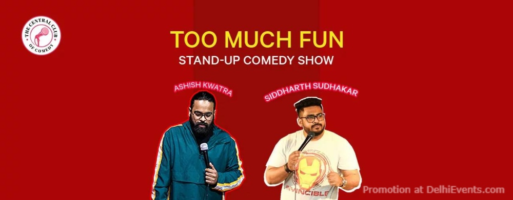 too Much Fun Standup Comedy Ashish Sidharth Akshara Theatre Baba Kharak Singh Marg Creative