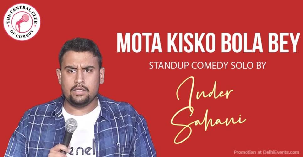Mota Kisko Bola Bey Standup Comedy Inder Sahani Dribble Cafe Gurugram Creative