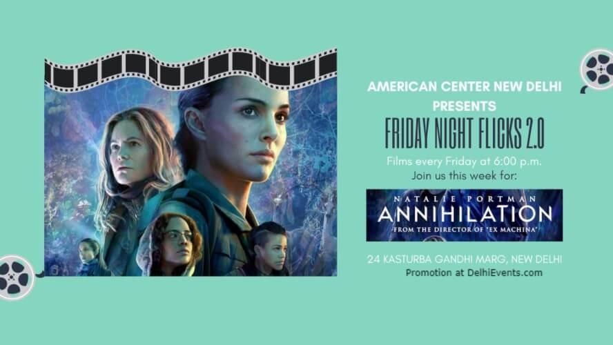 Annihilation Natalie Portman Jennifer Jason Leigh Gina Rodriguez American Center Kasturba Gandhi Marg Creative
