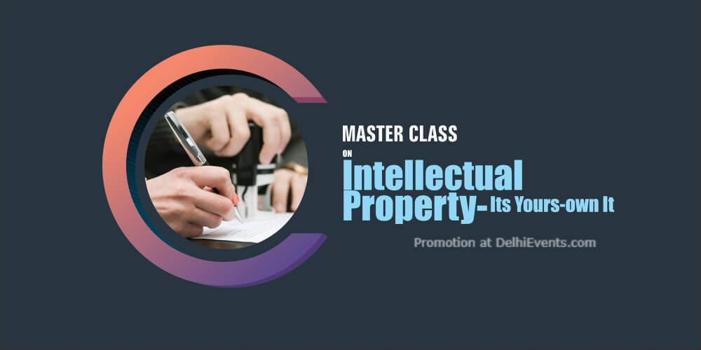 Master Class Intellectual Property Its Yours Own It American Center Kasturba Gandhi Marg Creative