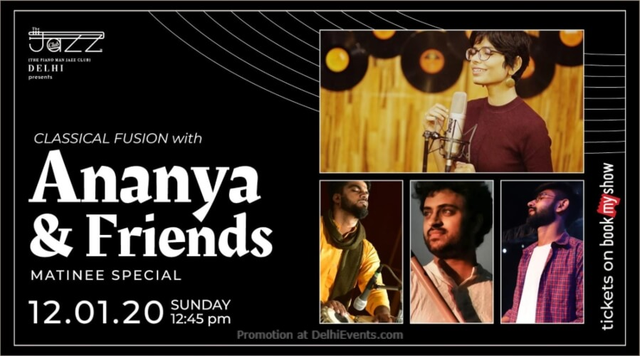 Ananya Friends Matinee Special Piano Man Jazz Club Safdarjung Enclave Creative