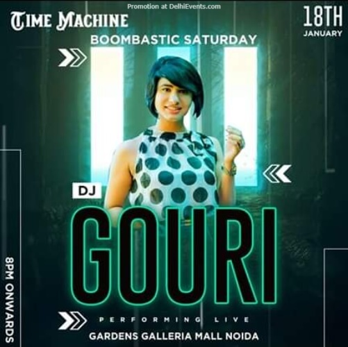 Boombastic Saturday DJ Gouri Time Machine Noida Creative