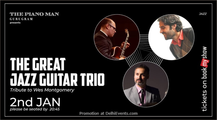 Great Jazz Guitar Trio Tribute Wes Montgomery Piano Man Gurugram Creative