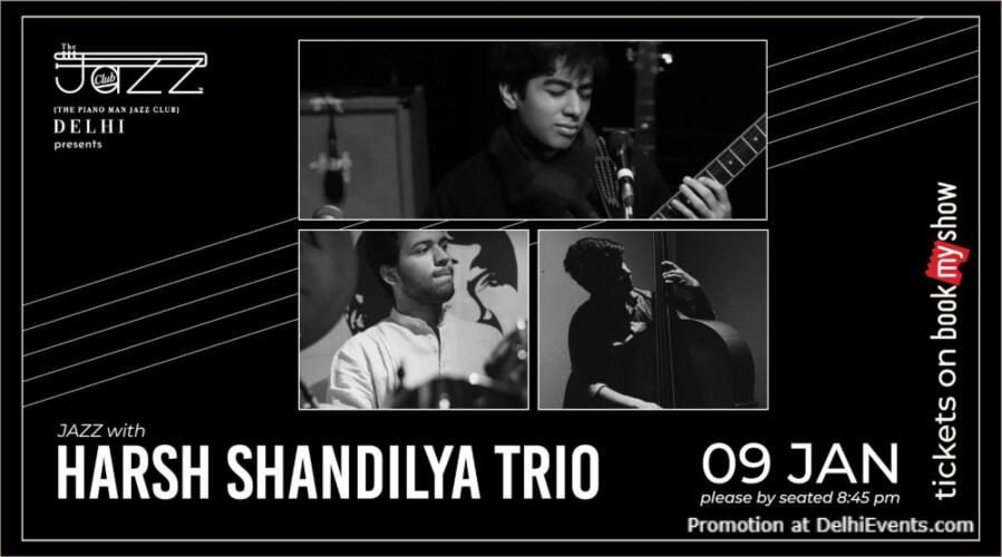 Harsh Shandilya Trio Piano Man Jazz Club Safdarjung Enclave Creative