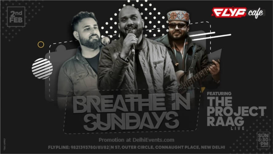 Breain Sundays Project Raag Flyp Cafe Connaught Place Creative