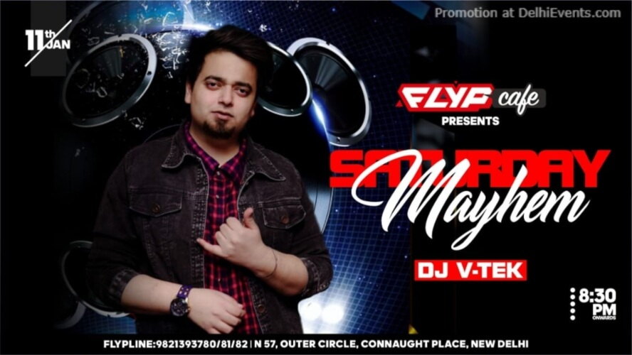 Saturday Mayhem DJ VTEK Flyp Cafe Connaught Place Creative