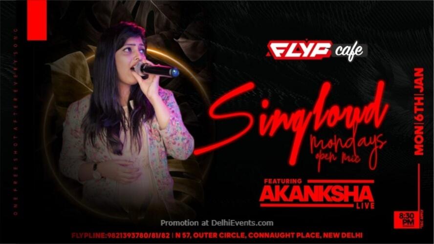 Sing Loud Monday Akanksha Flyp Cafe Connaught Place Creative
