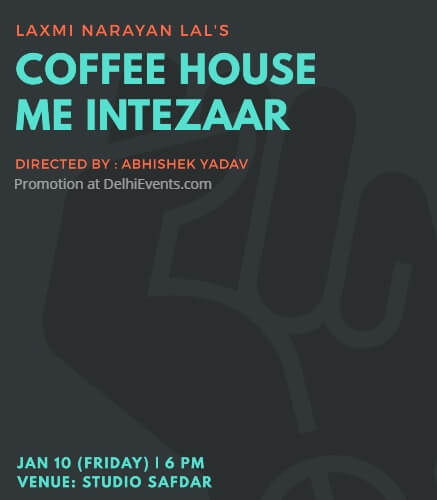 Coffee House Me Intezar Play Studio Safdar New Ranjit Nagar Creative