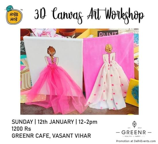 3D Canvas Art Workshop Greenr Cafe Vasant Vihar Creative
