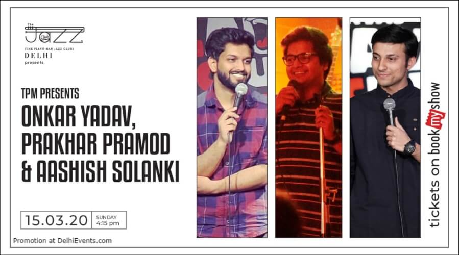 Standup Comedy Show onkar Yadav Prakhar Pramod Aashish Solanki Piano Man Jazz Club Safdarjung Enclave Creative