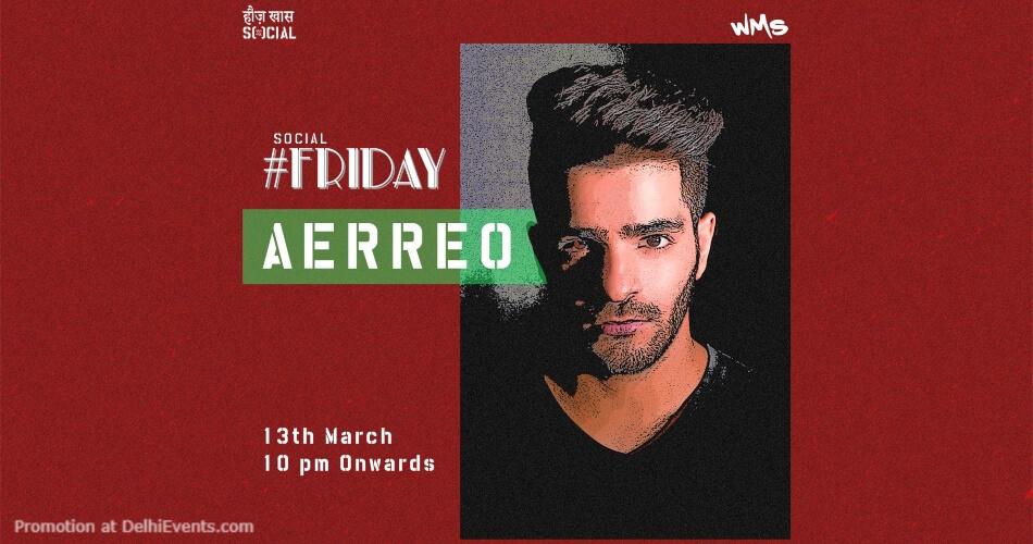 Social #Friday Aerreo Hauz Khas Creative