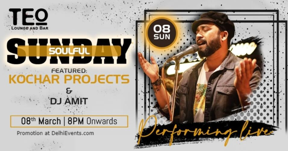 Soulful Sunday Kochar Projects DJ Amit TEO Dineroom Punjabi Bagh Creative