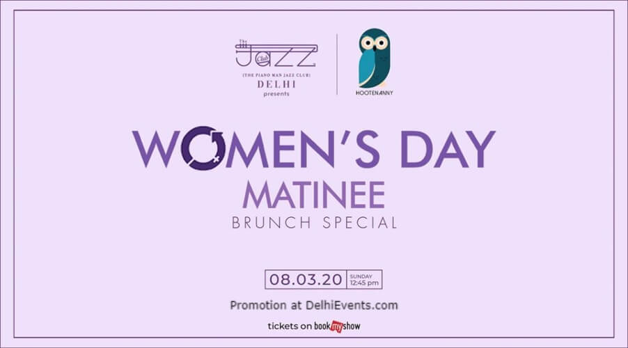 Womens Day Matinee Brunch Special Piano Man Jazz Club Safdarjung Enclave Creative