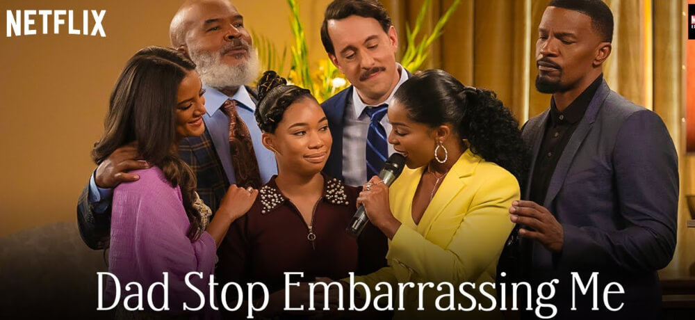 Dad Stop Embarrassing Me! Porscha Coleman Heather Hemmens Keith Jefferson Netflix Creative