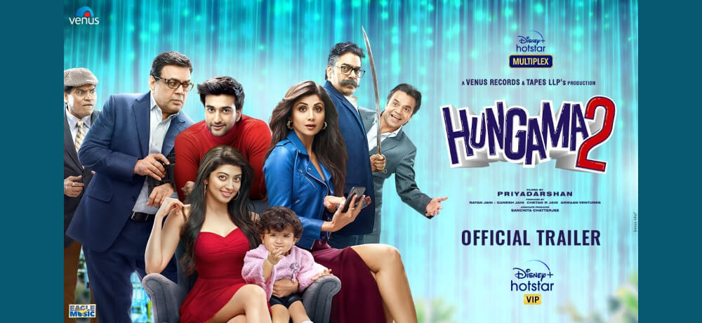 Hungama 2 Meezaan Jafri Pranitha Subhash Paresh Rawal Shilpa Shetty Hotstar Creative